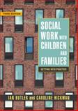 Social Work with Children and Families : Getting into Practice, Butler, Jon and Butler, Ian, 1843105985