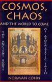 Cosmos, Chaos, and the World to Come : The Ancient Roots of Apocalyptic Faith, Cohn, Norman, 0300055986