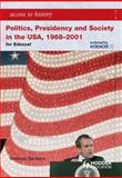 Presidency and Society in the USA, 1968- 2001, Saunders, Vivienne, 0340965983