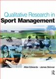 Qualitative Research in Sport Management, Edwards, Allan and Skinner, James, 0750685980