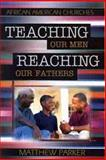 Teaching Our Men, Reaching Our Fathers, Matthew Parker, 0802465986