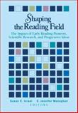 Shaping the Reading Field : The Impact of Early Reading Pioneers, Scientific Research, and Progressive Ideas, Israel, Susan E. and Monaghan, E. Jennifer, 0872075982