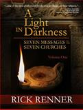 A Light in Darkness : Seven Messages to the Seven Churches, Renner, Rick, 0977945987