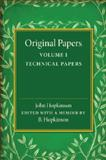Original Papers of John Hopkinson: Volume 1, Technical Papers, Hopkinson, John, 1107455987