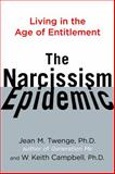 The Narcissism Epidemic, Jean M. Twenge and W. Keith Campbell, 1416575987