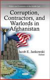 Corruption, Contractors, and Warlords in Afghanistan, Jankowski, Jacob E., 1617615986