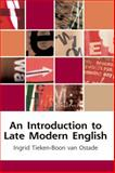 An Introduction to Late Modern English, Van Ostade, Ingrid Tieken-Boon, 0748625984