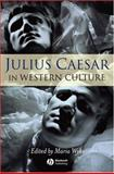 Julius Caesar in Western Culture, , 1405125985