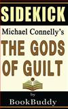 The Gods of Guilt (Lincoln Lawyer): by Michael Connelly -- Sidekick, BookBuddy, 1494855984