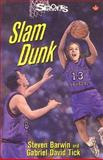 Slam Dunk, Steven Barwin and Gabriel David Tick, 155028598X