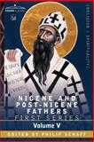 Nicene and Post-Nicene Fathers : First Series, Volume V St. Augustine, , 1602065985