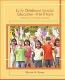 Early Childhood Special Education-0 to 8 Years : Strategies for Positive Outcomes, Raver, Sharon A., 0131745980