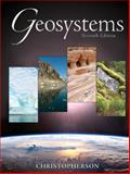 Geosystems : An Introduction to Physical Geography, Christopherson, Robert W., 0136005985