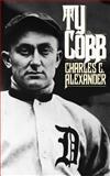 Ty Cobb, Charles C. Alexander, 0195035984