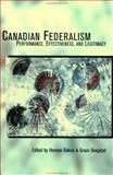 Canadian Federalism : Performance, Effectiveness, and Legitamacy, , 0195415981