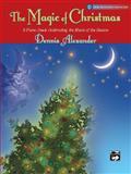 Magic of Christmas, Dennis Alexander, 0739015982
