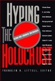 Hyping the Holocaust : Scholars Answer Goldhagen, , 0943025982