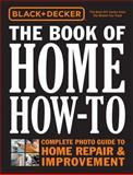 The Book of Home How-To, Editors of Cool Springs Press, 1591865980