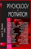 Psychology of Motivation, Brown, Lois V., 160021598X