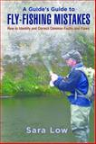 A Guide's Guide to Fly-Fishing Mistakes, Sara Low, 1620875985