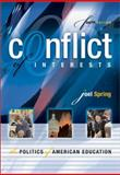 Conflict of Interests : The Politics of American Education, Spring, Joel H., 0072405988