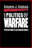 The Politics of Warfare 9780271015989