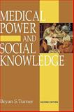 Medical Power and Social Knowledge, Turner, Bryan S., 0803975988