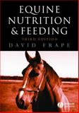 Equine Nutrition and Feeding, Frape, David L., 1405105984