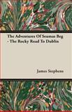 The Adventures of Seumas Beg - the Rocky Road to Dublin, James Stephens, 1406715980