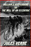 William J. Hypperbone, or the Will of an Eccentric, Jules Verne, 1497425980