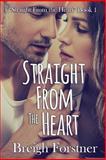 Straight from the Heart, Breigh Forstner, 1500525987