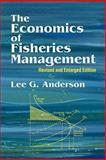 The Economics of Fisheries Management, Anderson, Lee G., 1930665989
