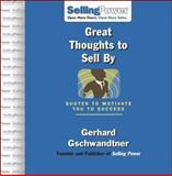 Great Thoughts to Sell By : Quotes to Motivate You to Success, Gschwandtner, Gerhard, 0071475990