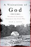 A Visitation of God : Northern Civilians Interpret the Civil War, Scott, Sean A., 0195395999