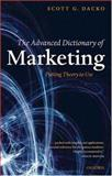 The Advanced Dictionary of Marketing : Putting Theory to Use, Dacko, Scott, 0199285993