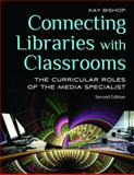 Connecting Libraries with Classrooms 2nd Edition