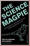 The Science Magpie, Simon Flynn, 1848315996