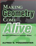 Making Geometry Come Alive : Student Activities and Teacher Notes, Posamentier, Alfred S., 0761975993