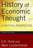 History of Economic Thought : A Critical Perspective, Hunt, E. K. and Lautzenheiser, Mark, 0765625997
