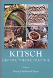 Kitsch : History, Theory, Practice, Kjellman-Chapin, Monica, 144384599X