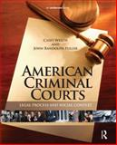 American Criminal Courts : Legal Process and Social Context, Welch, Casey and Fuller, John Randolph, 1455725994