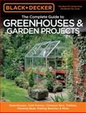 Complete Guide to Greenhouses and Garden Projects, CPI Editors and Philip Schmidt, 1589235991