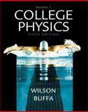 College Physics, Wilson, Jerry D. and Buffa, Anthony J., 0130475998