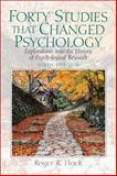 Forty Studies That Changed Psychology : Explorations into the History of Psychological Research, Hock, Roger R., 013603599X