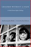 Children Without a State : A Global Human Rights Challenge, , 0262525992