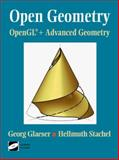 Open Geometry : Opengl® + Advanced Geometry, Glaeser, Georg and Stachel, Hellmuth, 0387985999