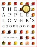 The Apple Lover's Cookbook, Amy Traverso, 0393065995
