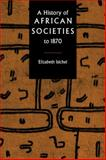 A History of African Societies to 1870 9780521455992