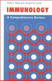 Immunology : A Comprehensive Review, Wise, Darla J. and Carter, G. R., 0813815991