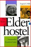 The Story of Elderhostel, Mills, Eugene S., 0874515998